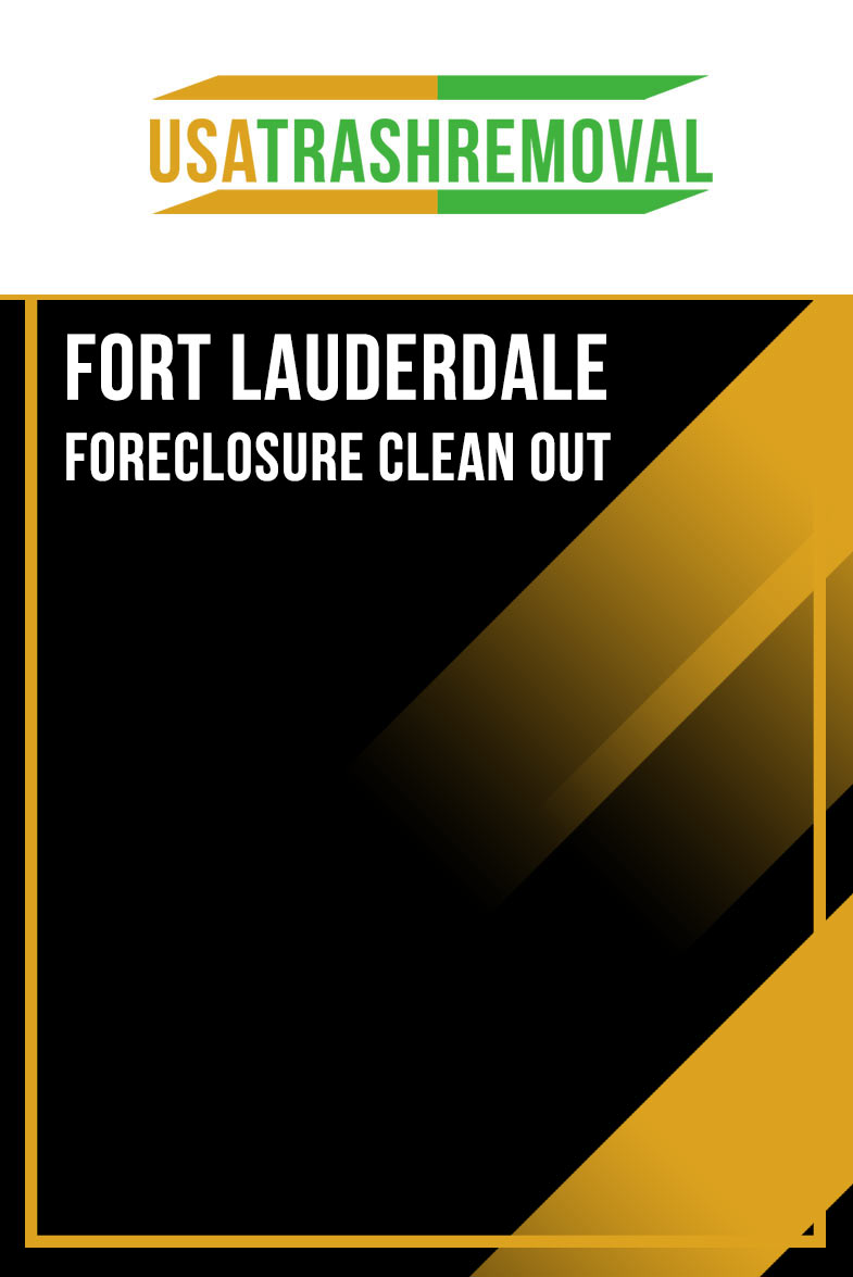 FORT LAUDERDALE FORECLOSURE CLEAN OUT