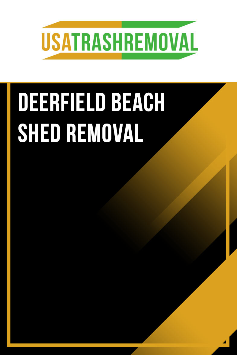 Deerfield Beach FL Shed Removal