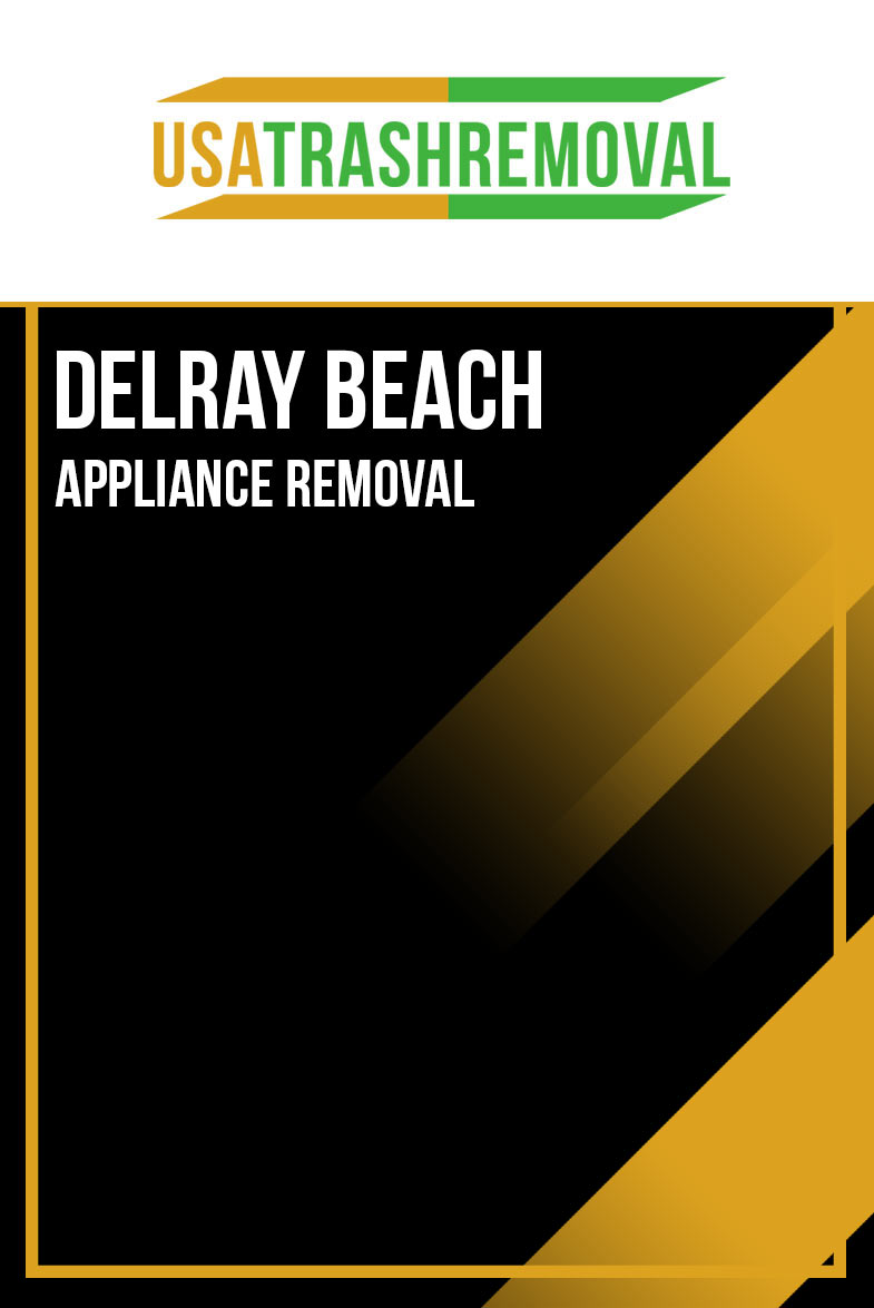 Delray Beach FL Appliance Removal