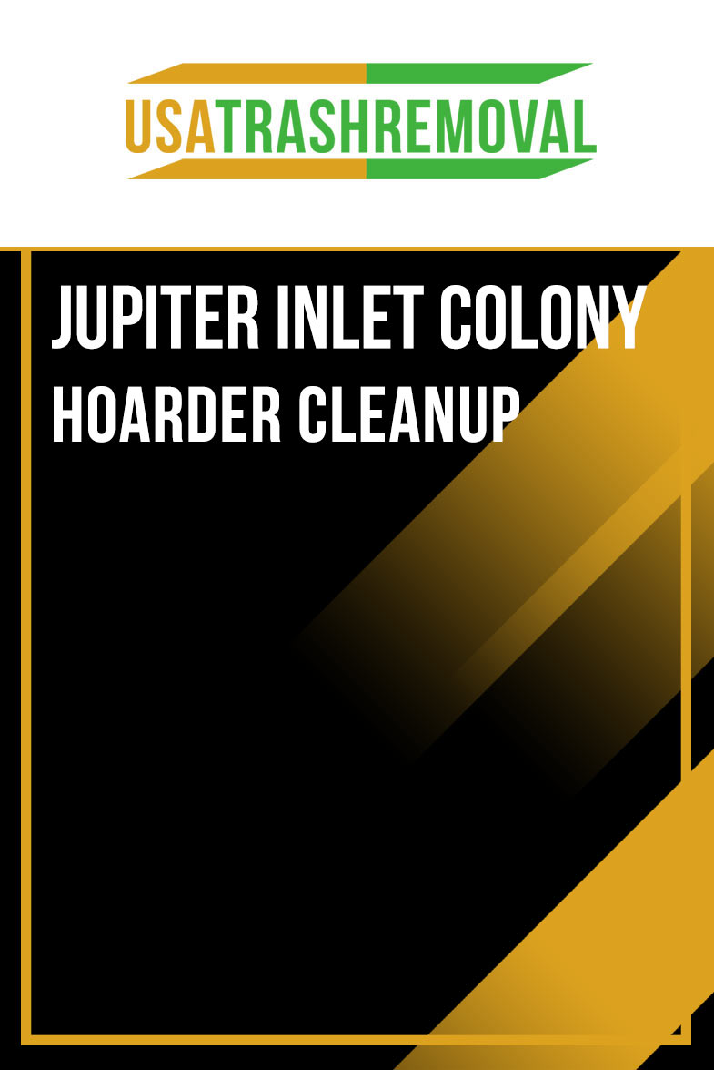 Jupiter Inlet Colony FL Hoarder Cleanup