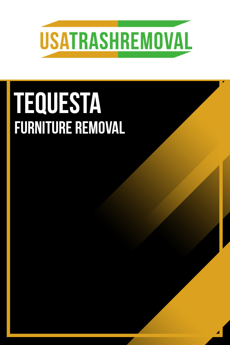 Tequesta Furniture Removal